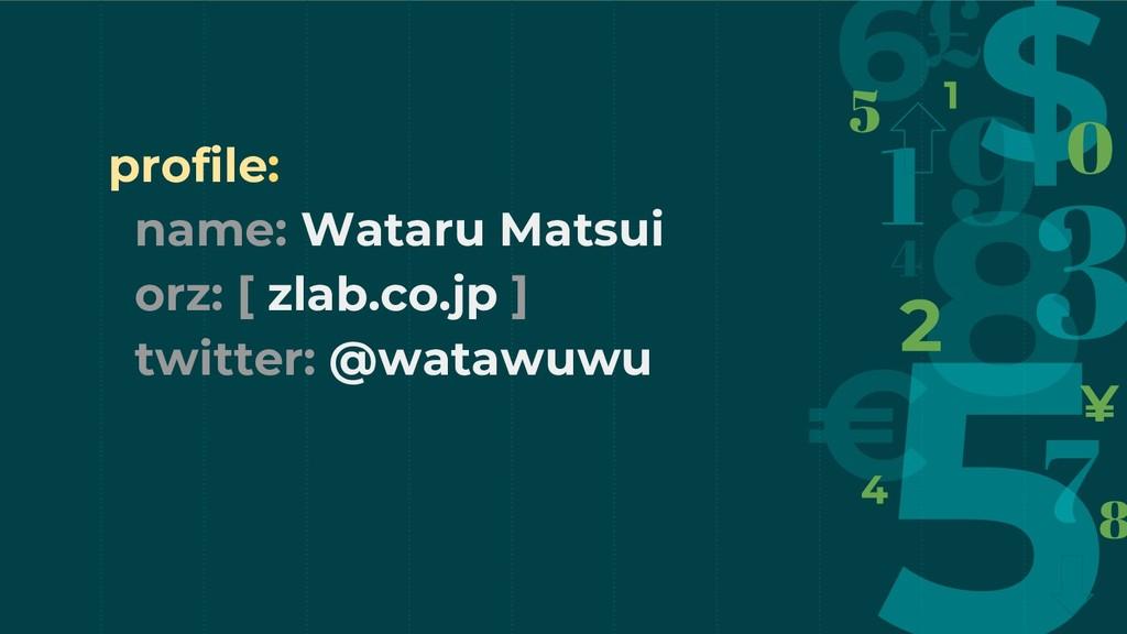 profile: name: Wataru Matsui orz: [ zlab.co.jp ...