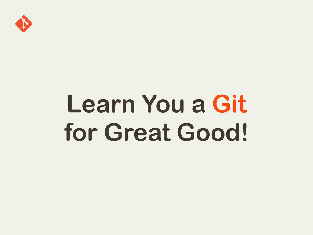 Learn You a Git for Great Good!