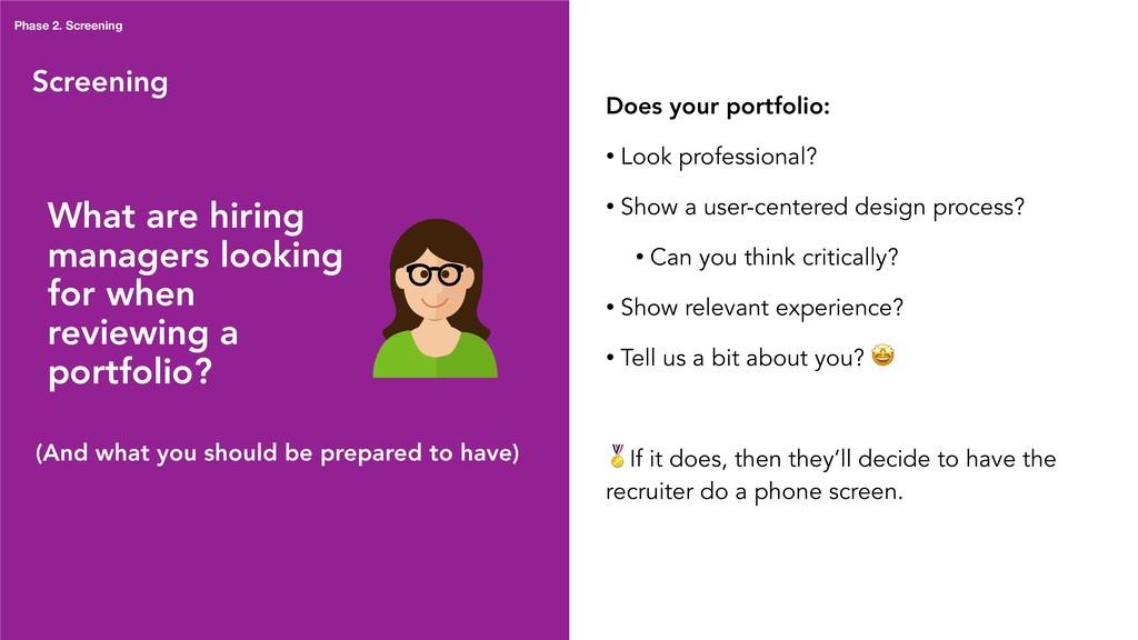 Screening Phase 2. Screening What are hiring ma...