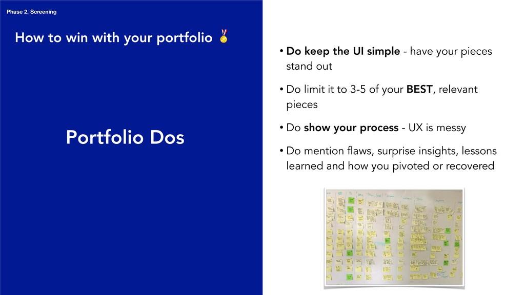 Portfolio Dos • Do keep the UI simple - have yo...