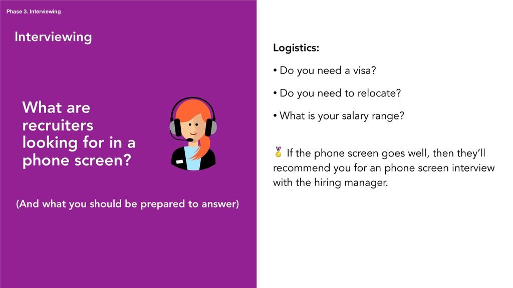 Interviewing Logistics: • Do you need a visa? •...