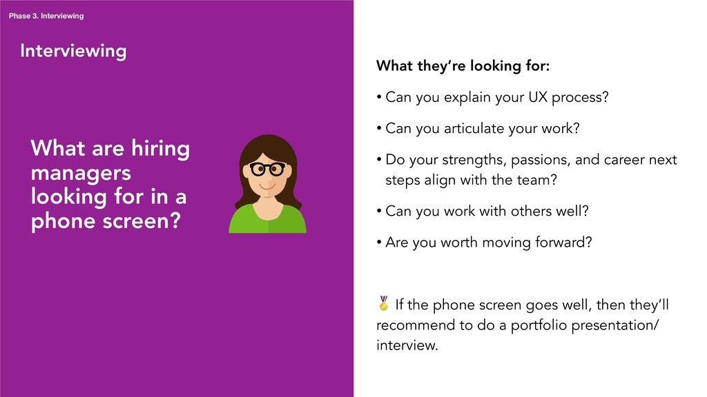 Interviewing What they're looking for: • Can yo...
