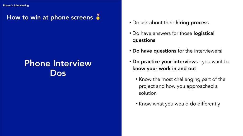 Phone Interview Dos • Do ask about their hiring...
