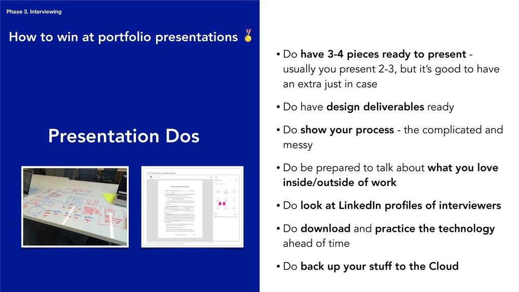 Presentation Dos • Do have 3-4 pieces ready to ...
