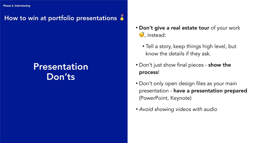 Phase 3. Interviewing Presentation Don'ts • Don...