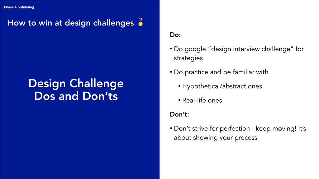 Phase 4. Validating Design Challenge Dos and Do...