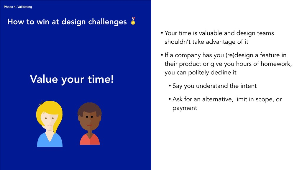 Phase 4. Validating Value your time! • Your tim...
