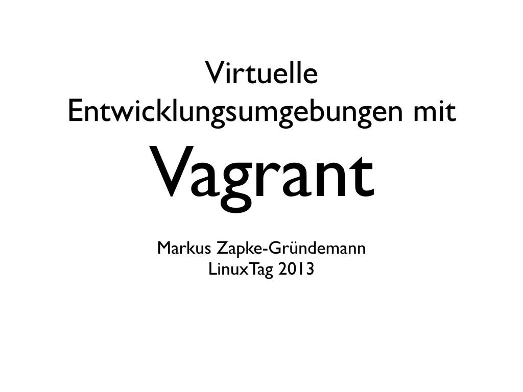 Virtuelle Entwicklungsumgebungen mit Vagrant Ma...