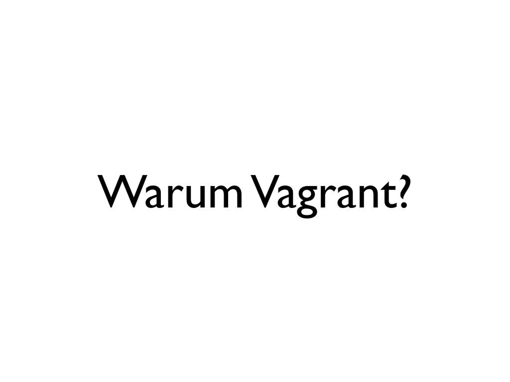 Warum Vagrant?