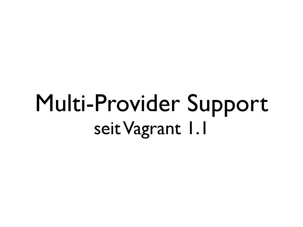 Multi-Provider Support seit Vagrant 1.1
