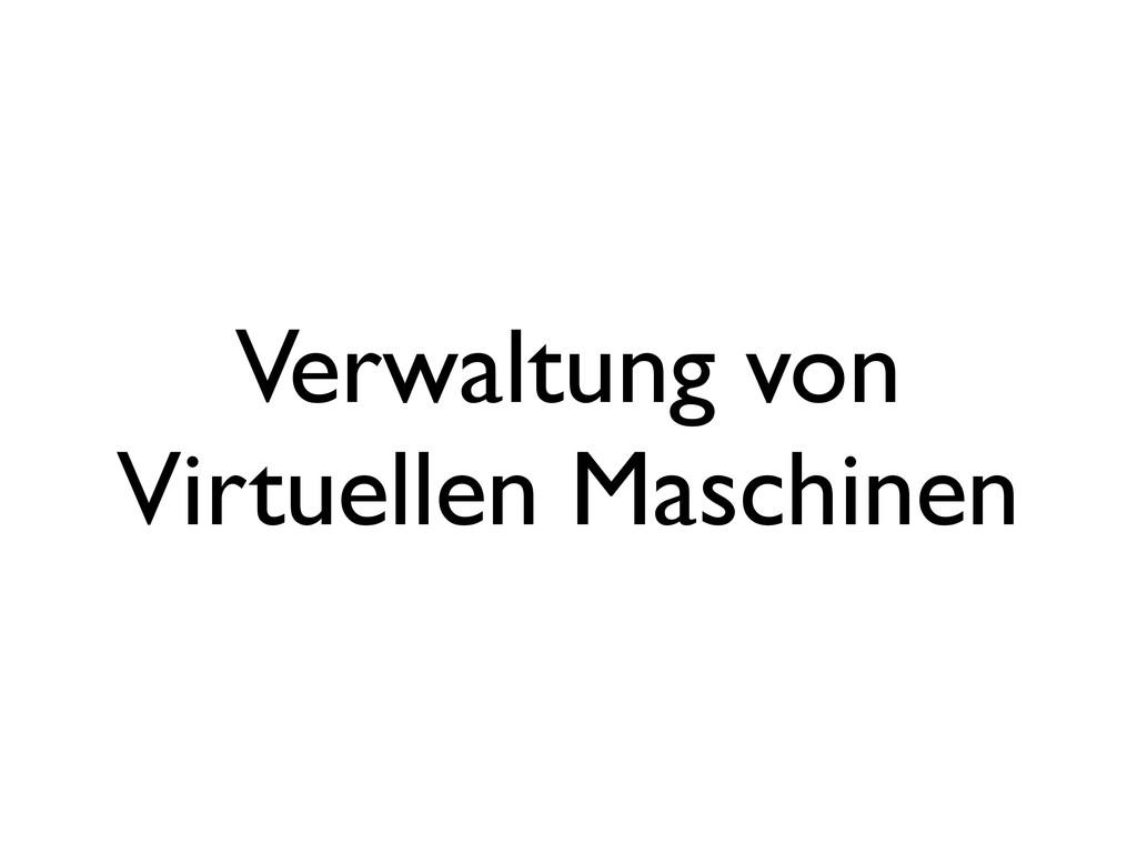 Verwaltung von Virtuellen Maschinen