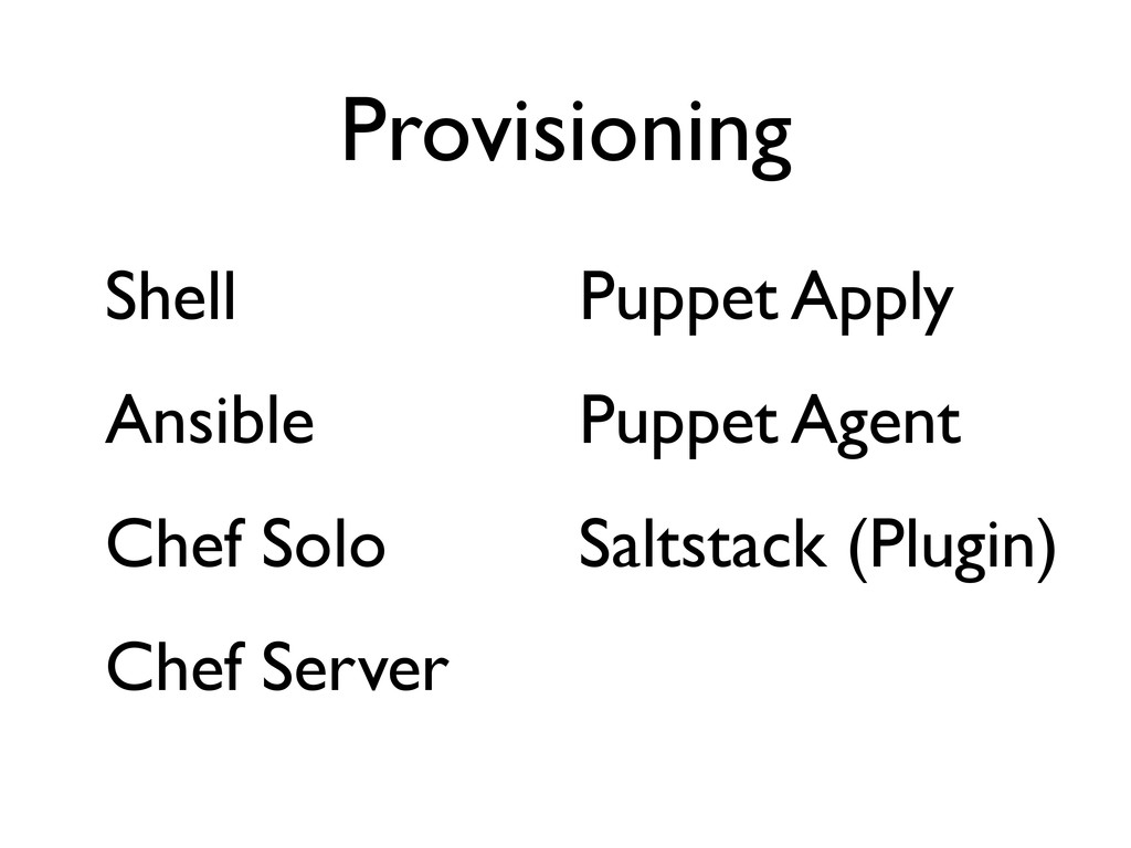 Provisioning Shell Ansible Chef Solo Chef Serve...