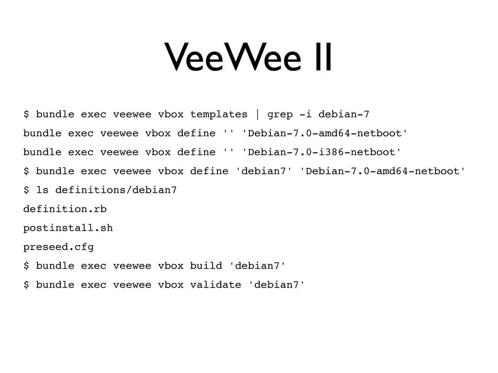 VeeWee II $ bundle exec veewee vbox templates |...
