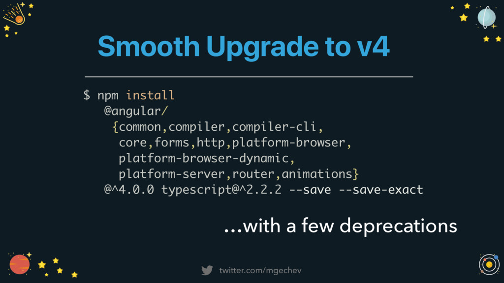 twitter.com/mgechev Smooth Upgrade to v4 …with ...