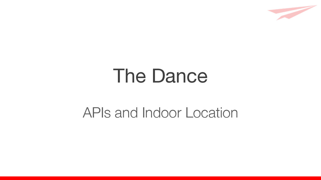 The Dance APIs and Indoor Location