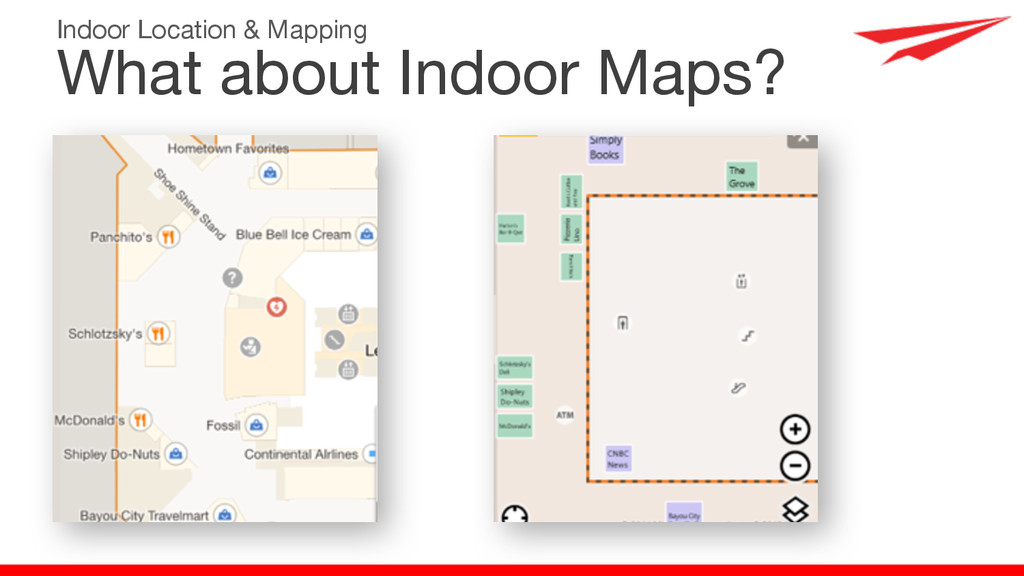 What about Indoor Maps? Indoor Location & Mappi...