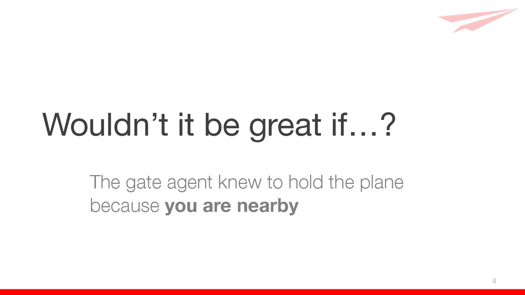 Wouldn't it be great if…? The gate agent knew t...