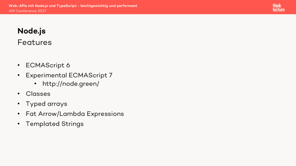 Features • ECMAScript 6 • Experimental ECMAScri...