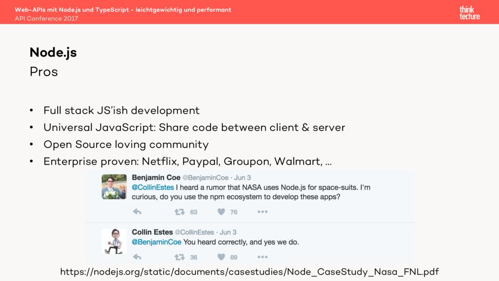 Pros • Full stack JS'ish development • Universa...