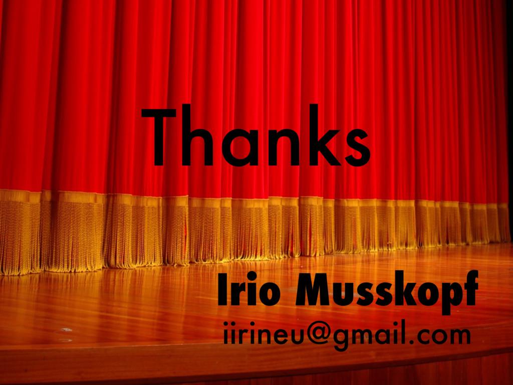 Irio Musskopf iirineu@gmail.com Thanks