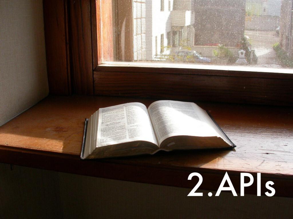 2.APIs
