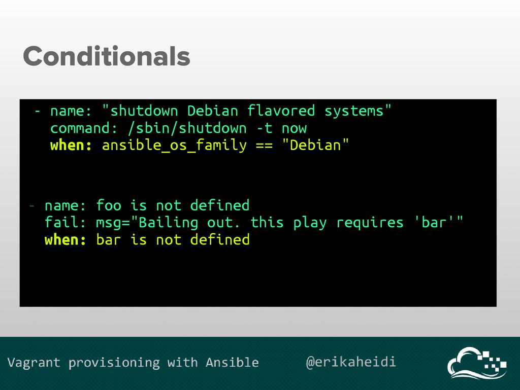 "Conditionals - name: ""shutdown Debian flavored ..."