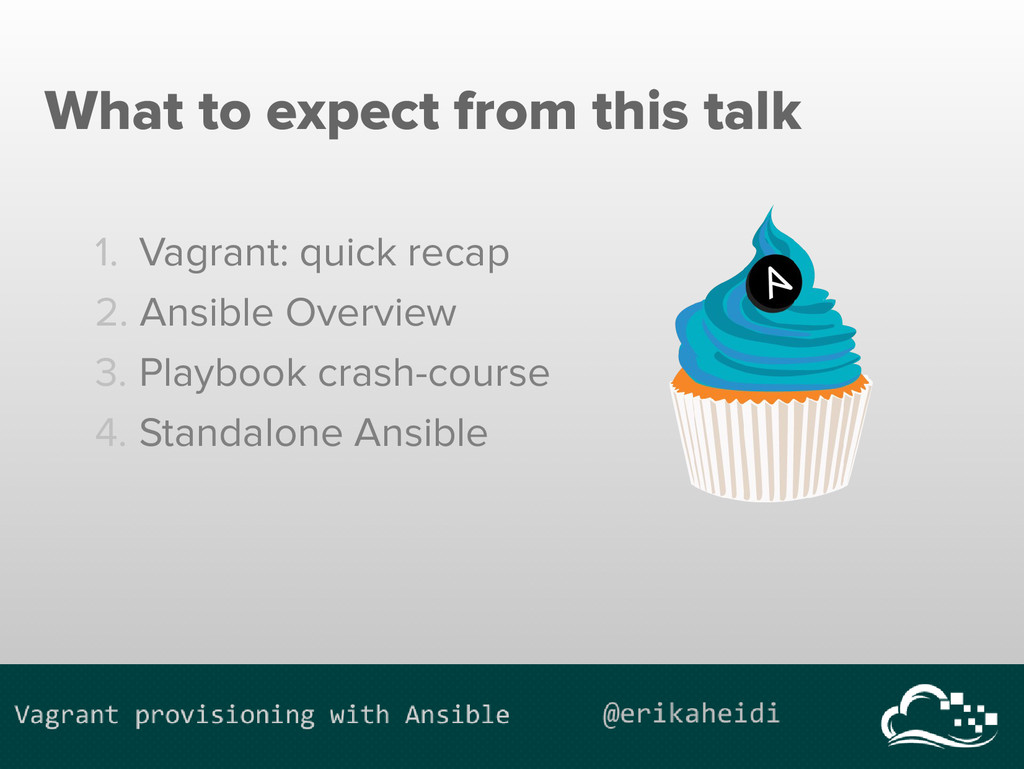 What to expect from this talk 1. Vagrant: quick...