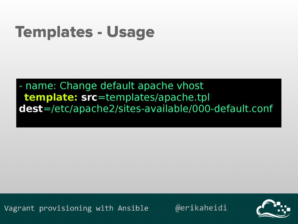 Templates - Usage - name: Change default apache...