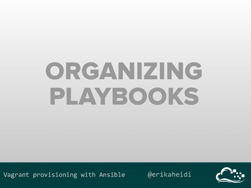 ORGANIZING PLAYBOOKS