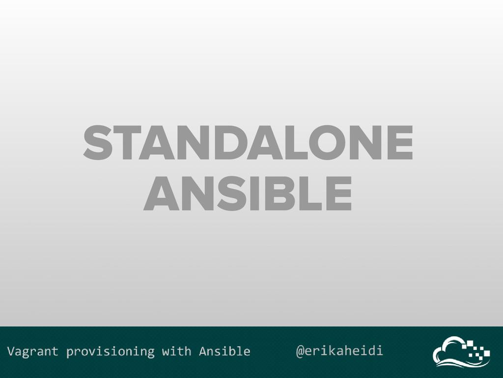 STANDALONE ANSIBLE
