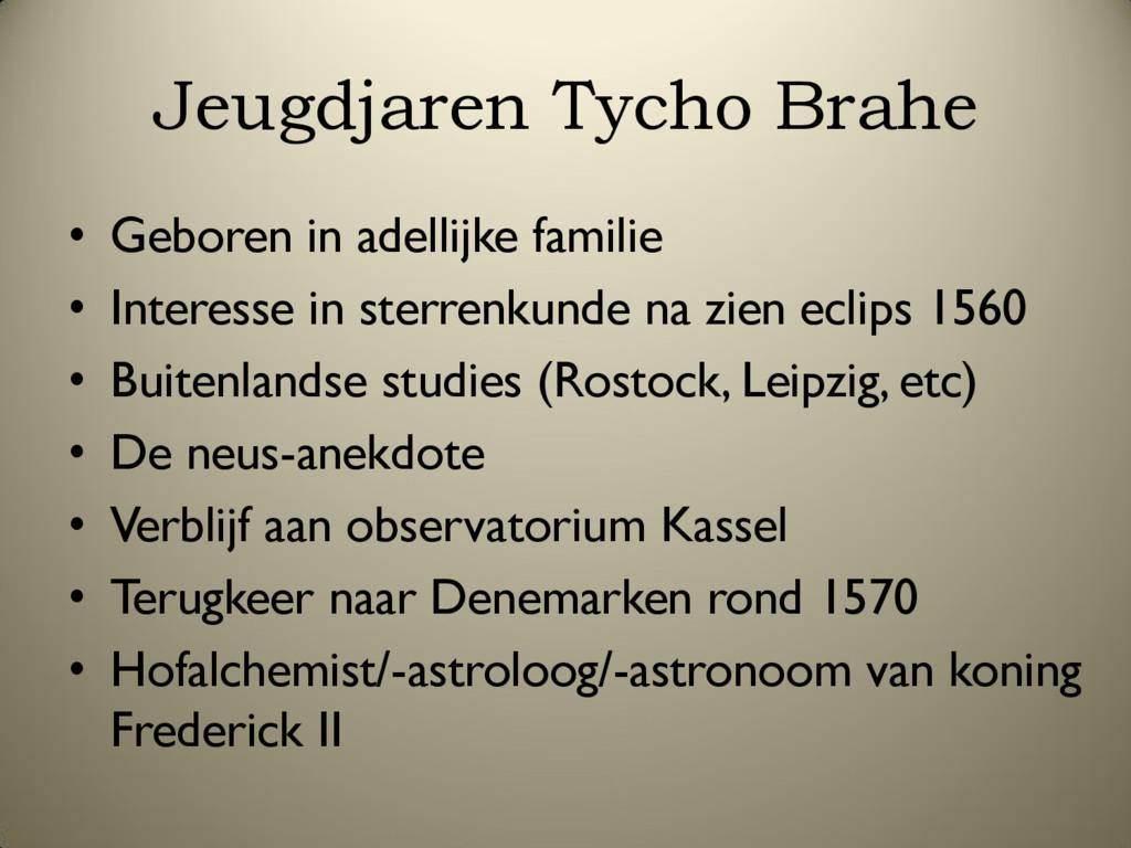 Jeugdjaren Tycho Brahe • Geboren in adellijke f...