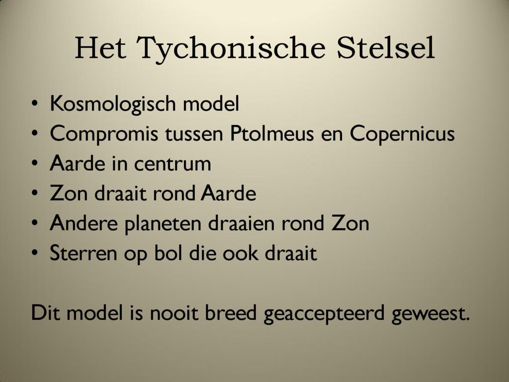 Het Tychonische Stelsel • Kosmologisch model • ...