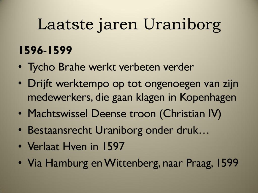 Laatste jaren Uraniborg 1596-1599 • Tycho Brahe...