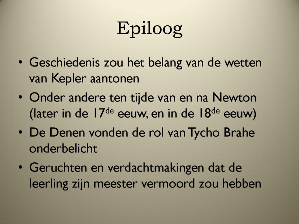 Epiloog • Geschiedenis zou het belang van de we...