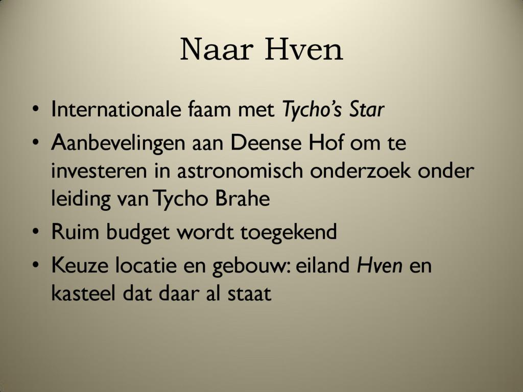 Naar Hven • Internationale faam met Tycho's Sta...