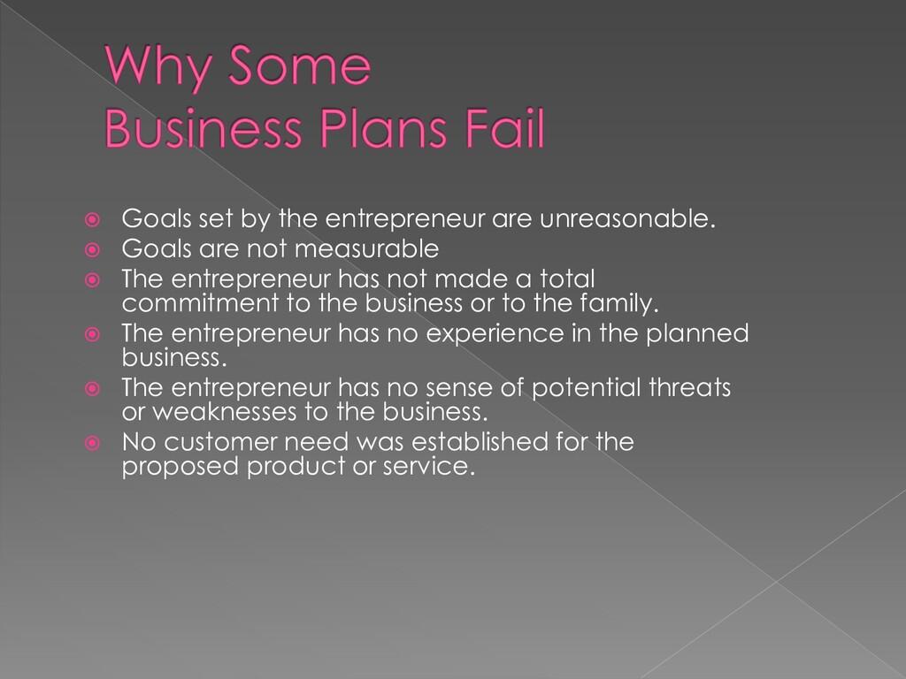  Goals set by the entrepreneur are unreasonabl...