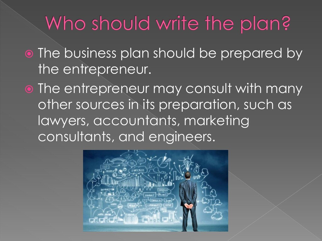  The business plan should be prepared by the e...