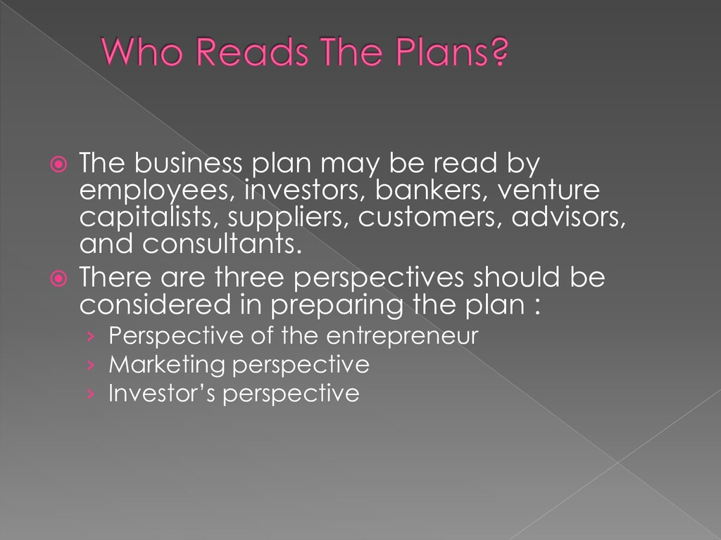  The business plan may be read by employees, i...