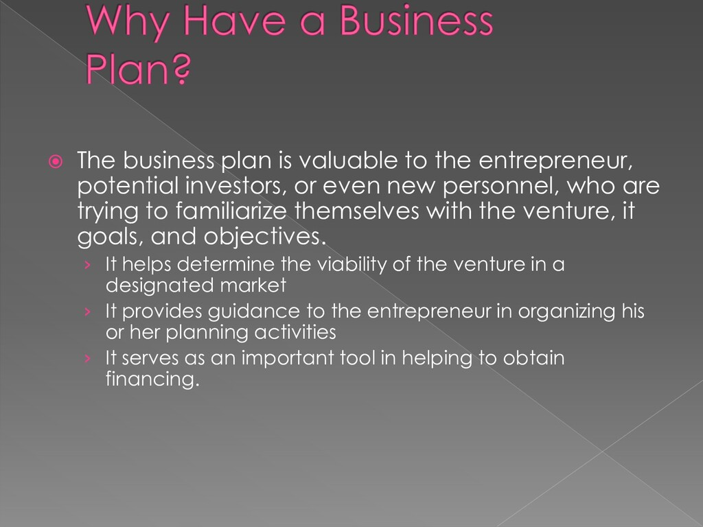  The business plan is valuable to the entrepre...