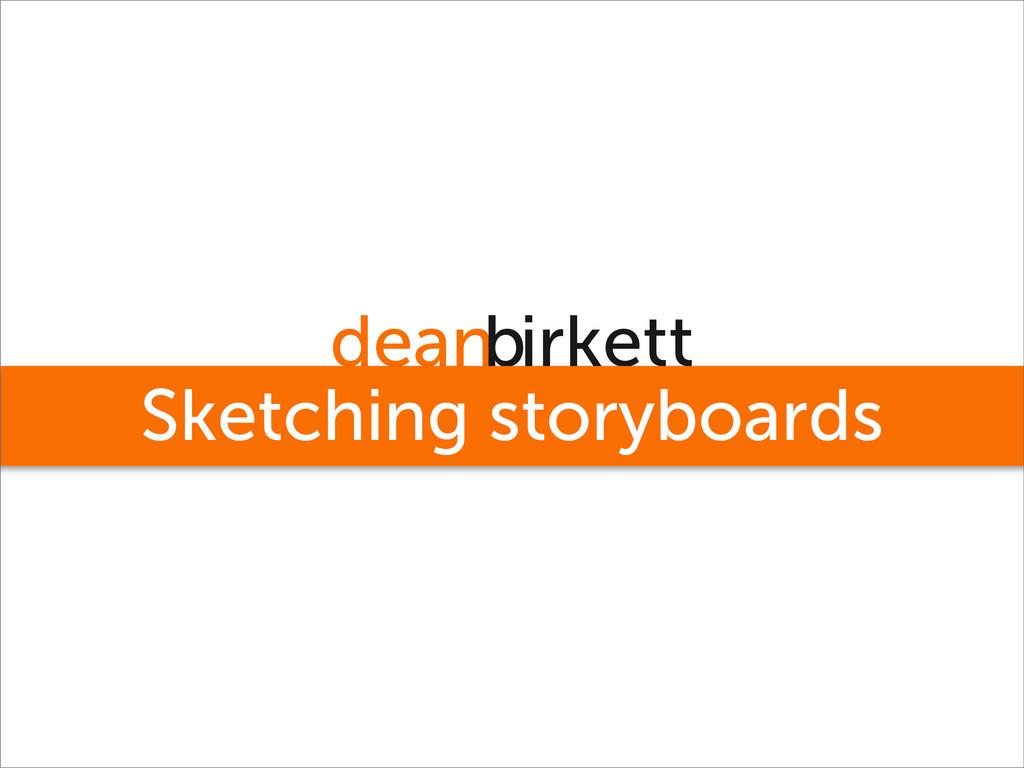 deanbirkett Sketching storyboards