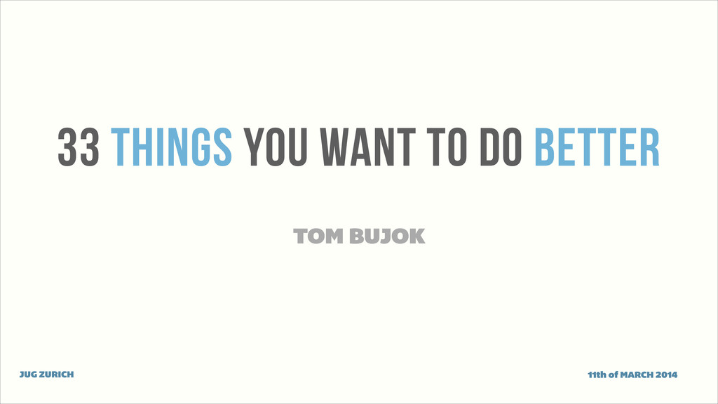 33 THINGS YOU WANT TO DO BETTER TOM BUJOK JUG Z...