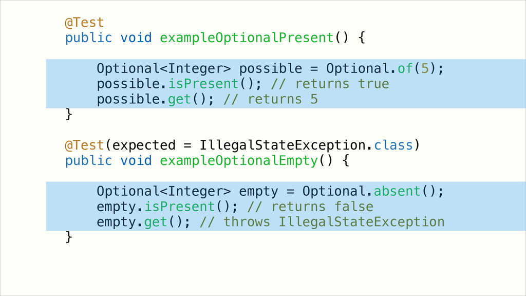 @Test public void exampleOptionalPresent() { ! ...