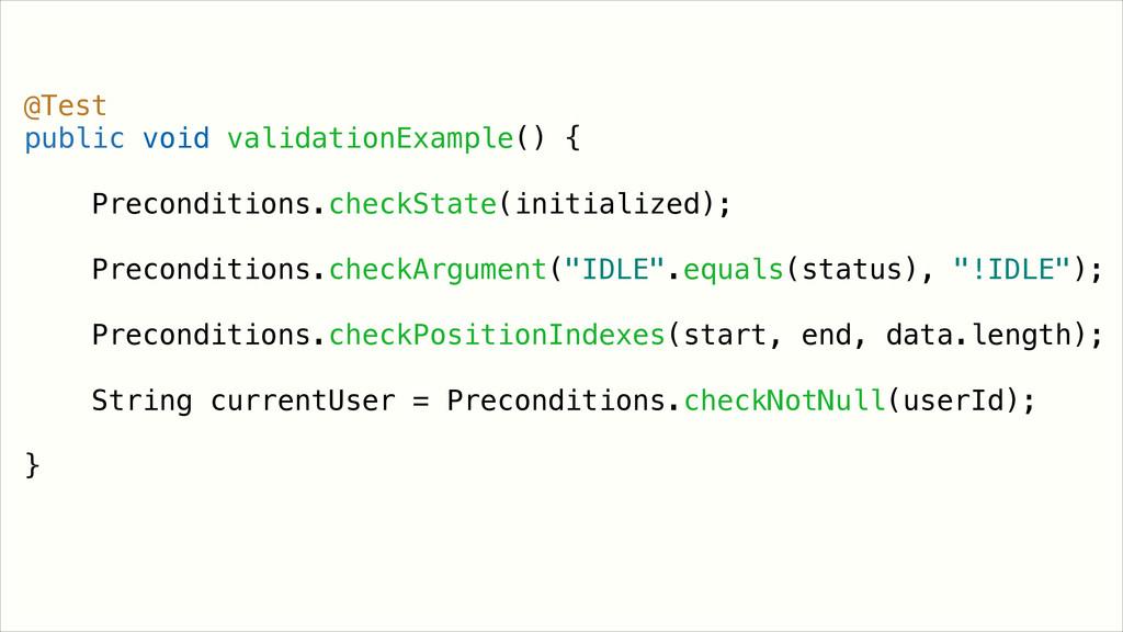 @Test public void validationExample() { Precond...