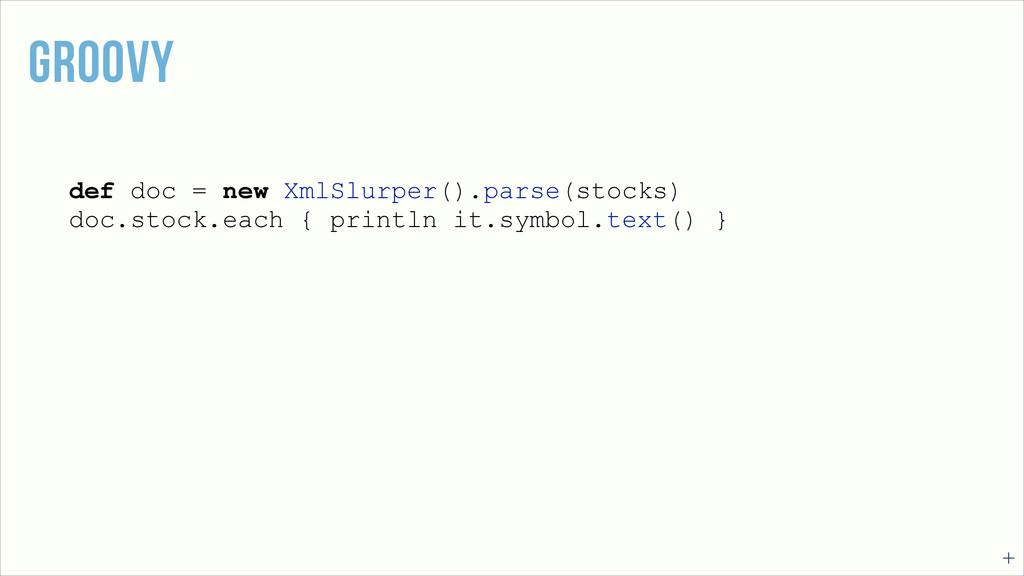 def doc = new XmlSlurper().parse(stocks) doc.st...