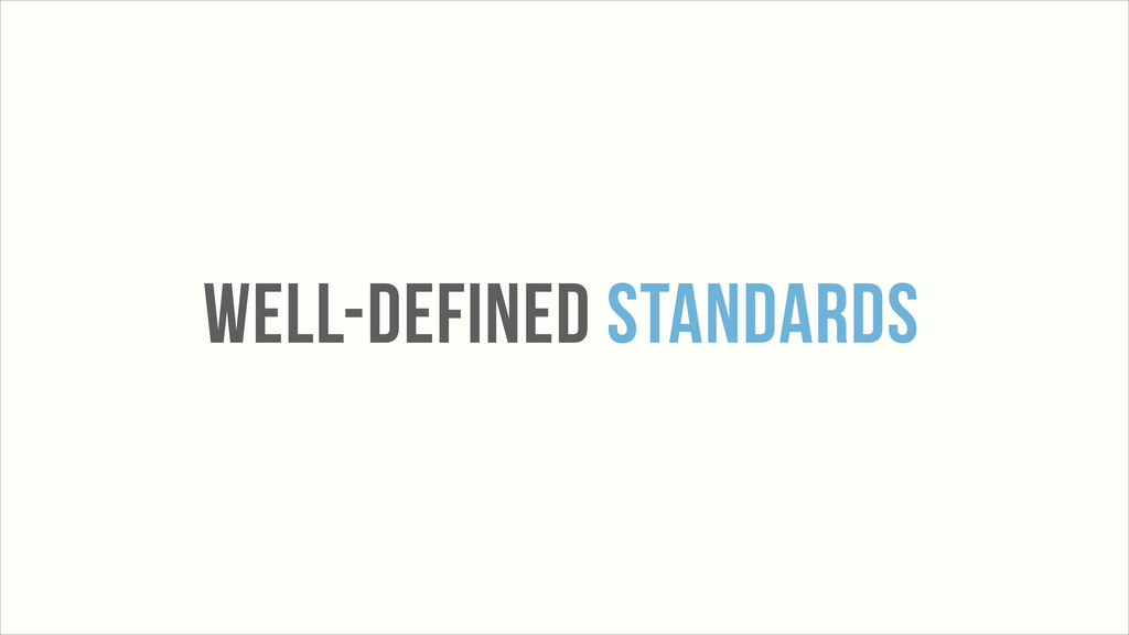 WELL-DEFINED STANDARDS
