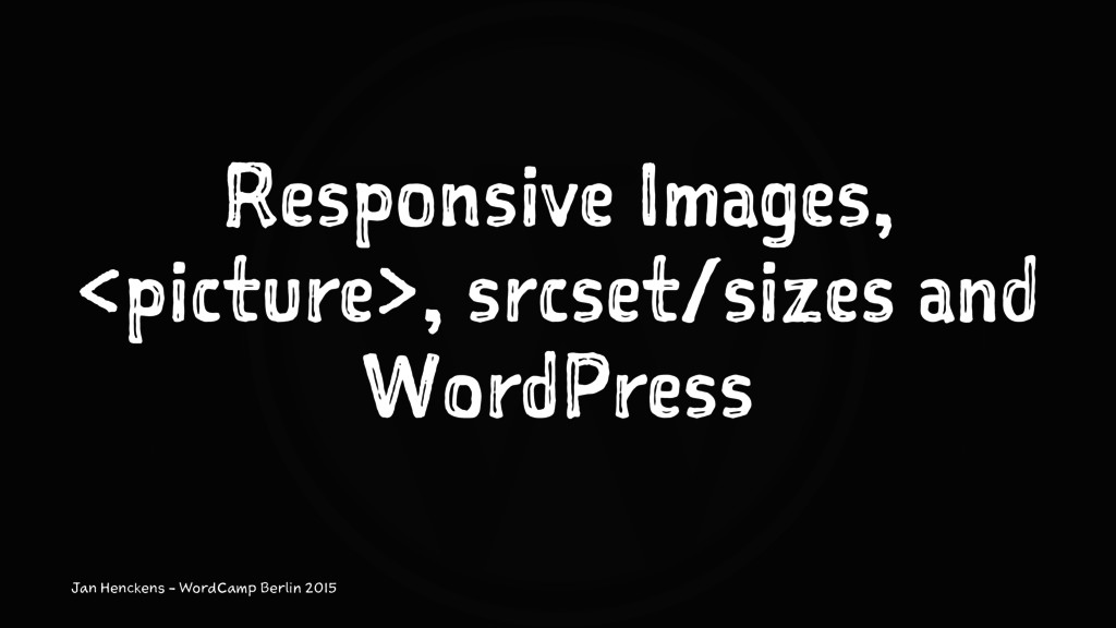 Responsive Images, <picture>, srcset/sizes and ...