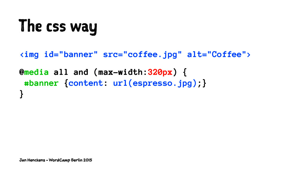 "The css way <img id=""banner"" src=""coffee.jpg"" a..."