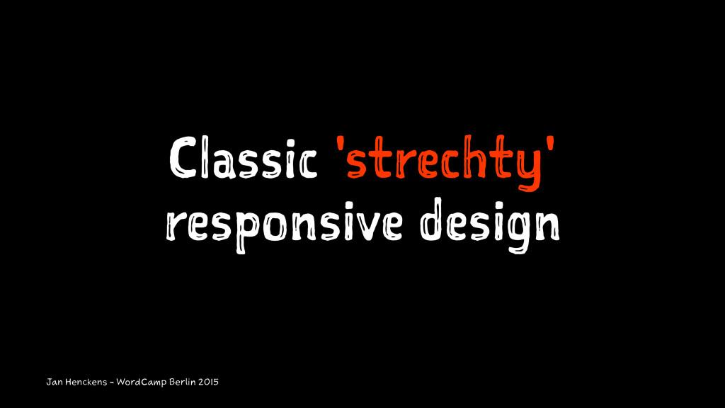 Classic 'strechty' responsive design Jan Hencke...