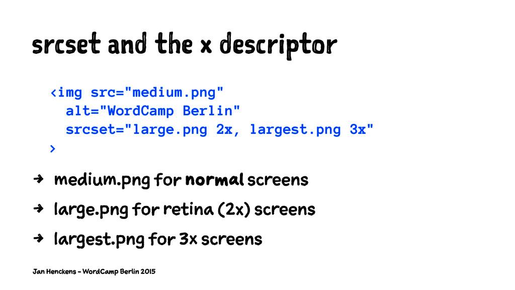 """srcset and the x descriptor <img src=""""medium.pn..."""