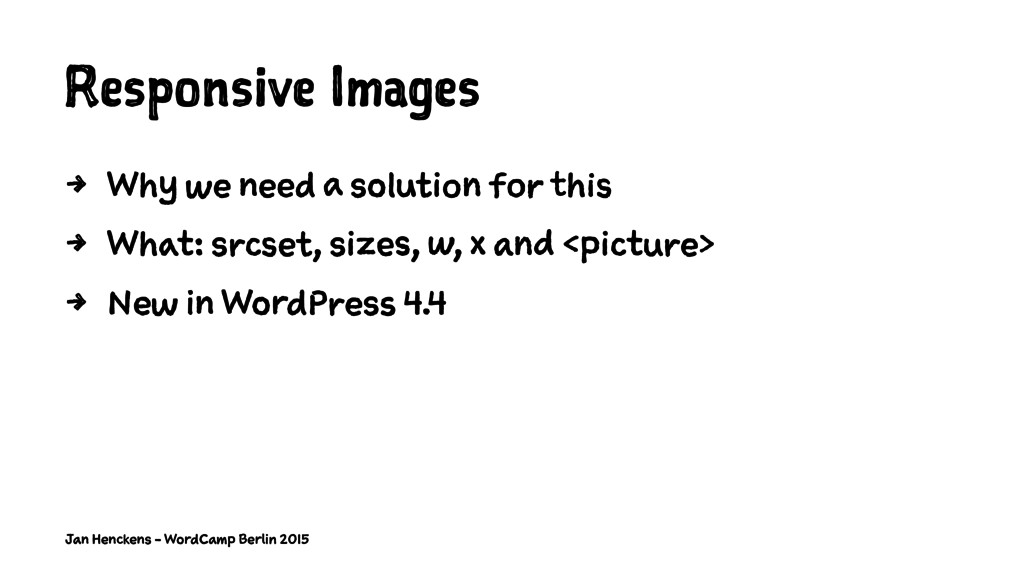 Responsive Images 4 Why we need a solution for ...